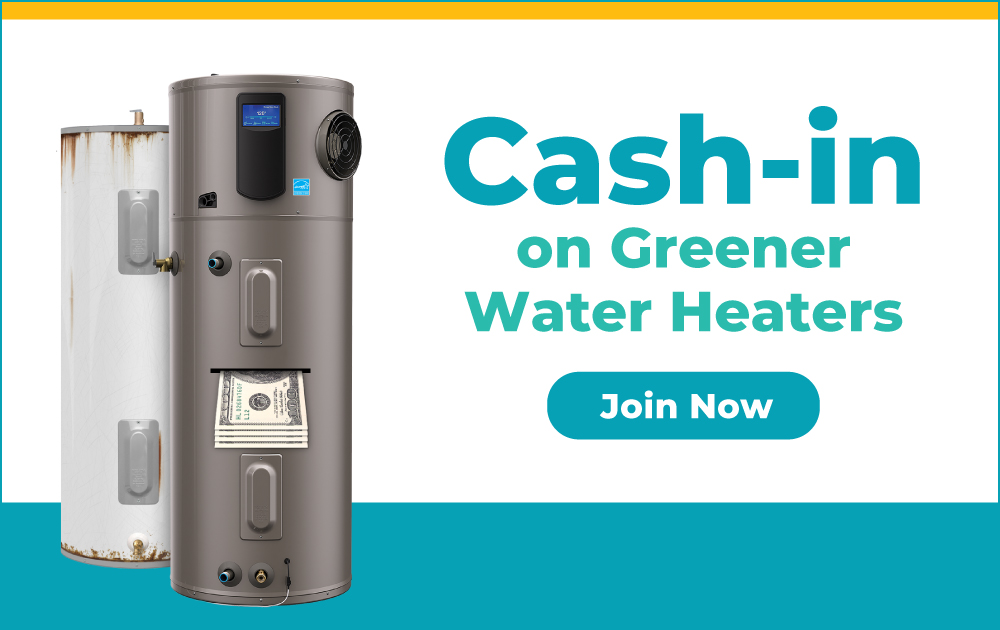 Cash in on Greener Water Heaters